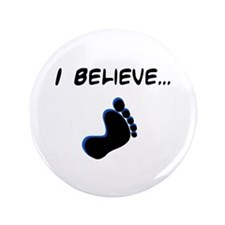 """I believe in bigfoot 3.5"""" Button (100 pack)"""