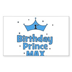 Max 1st Birthday Prince! Rectangle Decal