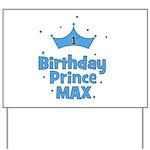 Max 1st Birthday Prince! Yard Sign