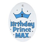 Max 1st Birthday Prince! Oval Ornament