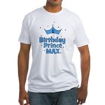 Max 1st Birthday Prince! Fitted T-Shirt