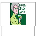 Kiss My Irish Arse Yard Sign