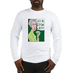 Kiss My Irish Arse Long Sleeve T-Shirt