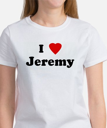 I Love Jeremy Women's T-Shirt