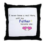 FATHER HERO Throw Pillow