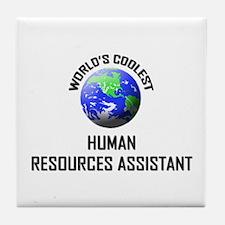 World's Coolest HUMAN RESOURCES ASSISTANT Tile Coa