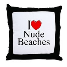 """I Love (Heart) Nude Beaches"" Throw Pillow"