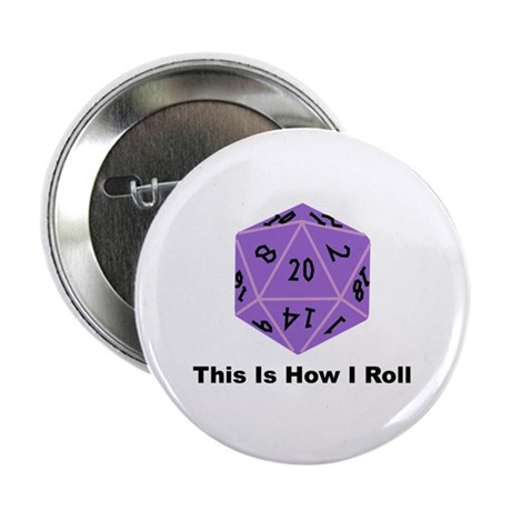 """How I Roll 2.25"""" Button"""
