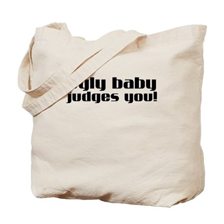 Ugly Baby Judges You Tote Bag