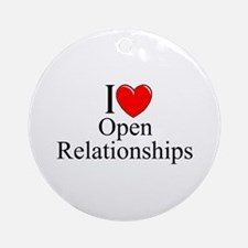 """I Love (Heart) Open Relationships"" Ornament (Roun"