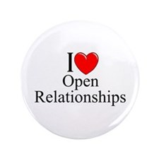 """I Love (Heart) Open Relationships"" 3.5"" Button"