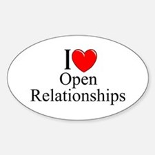 """""""I Love (Heart) Open Relationships"""" Oval Decal"""