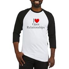 """I Love (Heart) Open Relationships"" Baseball Jerse"