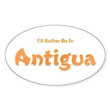 I'd Rather Be...Antigua Oval Decal