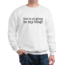 This is so going in my blog Sweatshirt