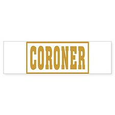 CORONER Bumper Bumper Stickers