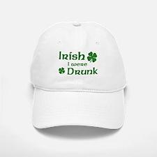 Irish I were Drunk Baseball Baseball Cap