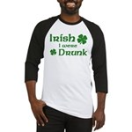 Irish I were Drunk Baseball Jersey