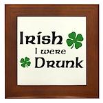 Irish I were Drunk Framed Tile