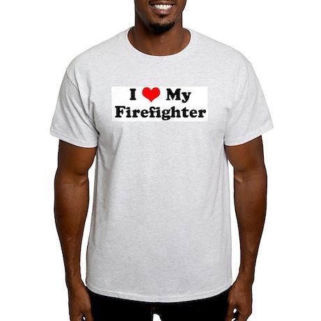 I Love My Firefighter Ash Grey T-Shirt