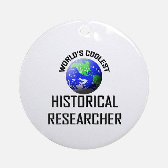 World's Coolest HISTORICAL RESEARCHER Ornament (Ro