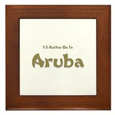 I'd Rather Be...Aruba Framed Tile