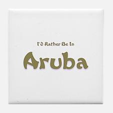 I'd Rather Be...Aruba Tile Coaster