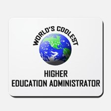 World's Coolest HIGHER EDUCATION ADMINISTRATOR Mou