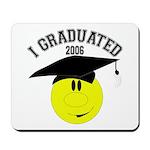 I Graduated 2005 Mousepad