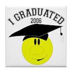 I Graduated 2005 Tile Coaster