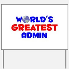 World's Greatest Admin (A) Yard Sign
