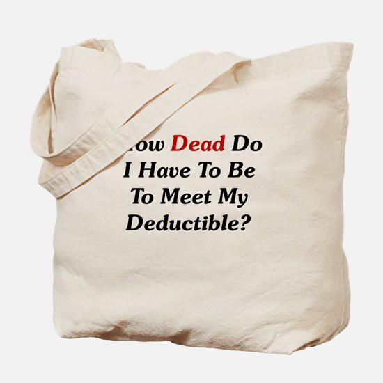 Dying To Meet My Deductible Tote Bag