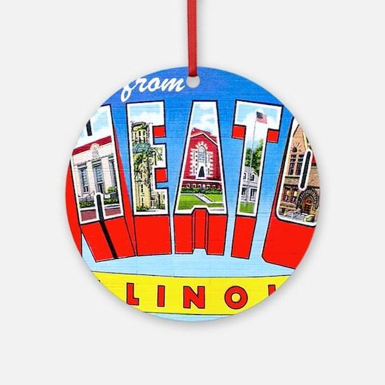 Wheaton Illinois Greetings Ornament (Round)