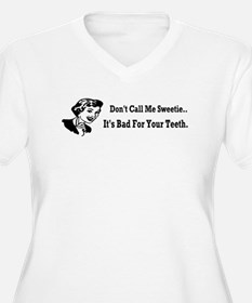 Don't Call Me Sweetie... T-Shirt