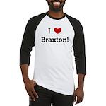 I Love Braxton! Baseball Jersey