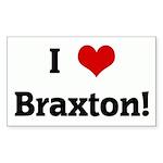 I Love Braxton! Rectangle Sticker