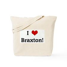 I Love Braxton! Tote Bag