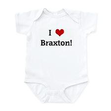 I Love Braxton! Infant Bodysuit