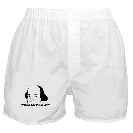 """""""Where my prose at?"""" Boxer Shorts"""