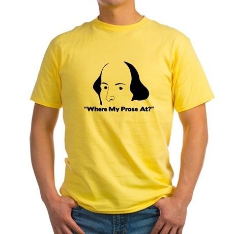 """Where my prose at?"" Yellow T-Shirt"