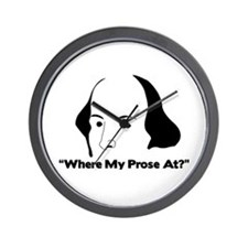 """Where my prose at?"" Wall Clock"