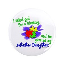 """Blessing 2 (Autistic Daughter) 3.5"""" Button"""