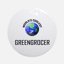 World's Coolest GREENGROCER Ornament (Round)
