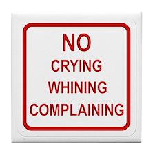 No Crying Sign Tile Coaster