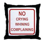 No Crying Sign Throw Pillow