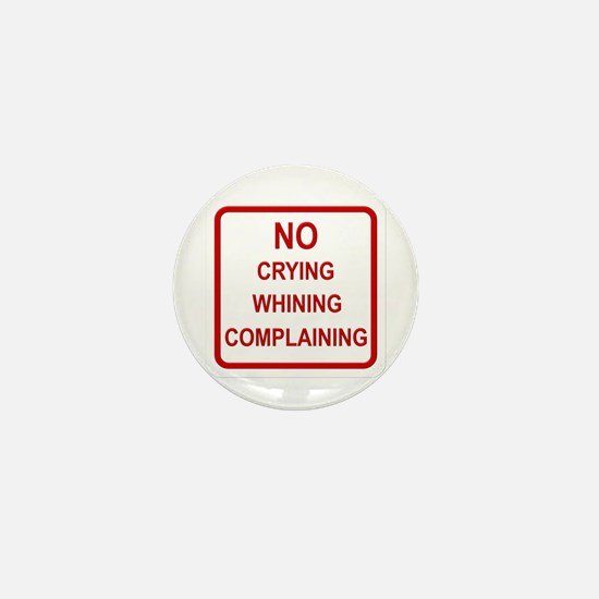 No Crying Sign Mini Button