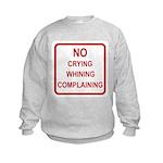 No Crying Sign Kids Sweatshirt