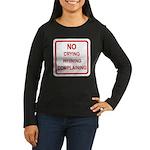 No Crying Sign Women's Long Sleeve Dark T-Shirt