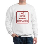 No Crying Sign Sweatshirt