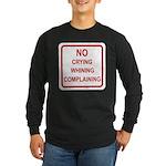 No Crying Sign Long Sleeve Dark T-Shirt